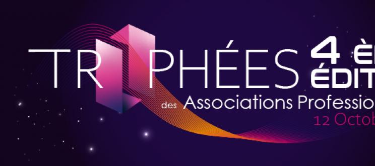 Les noms des lauréats de la 4e édition des Trophées des Associations Professionnelles dévoilés !